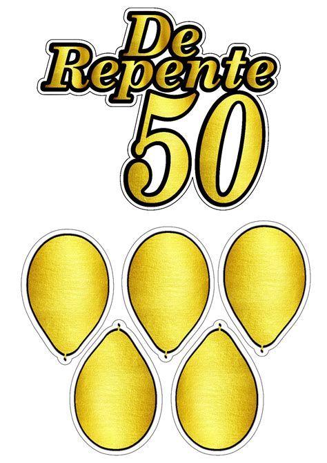 De Repente 50 com balões
